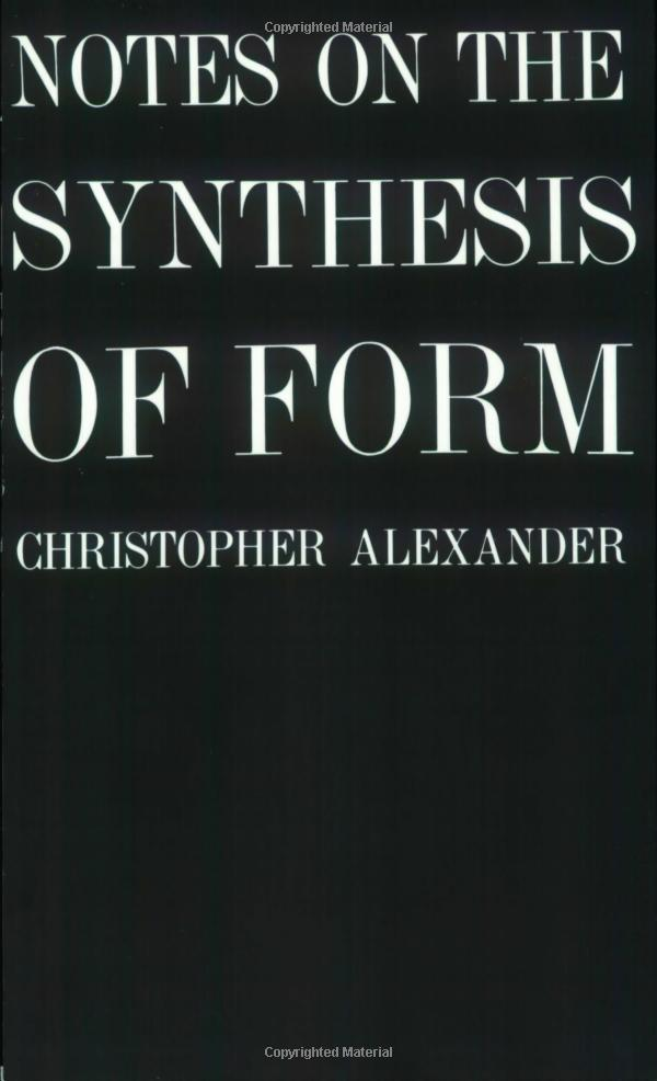Notes on the Synthesis of Form by Christopher Alexander
